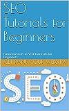 SEO Tutorials for Beginners: Fundamentals in SEO Tutorials for Beginners