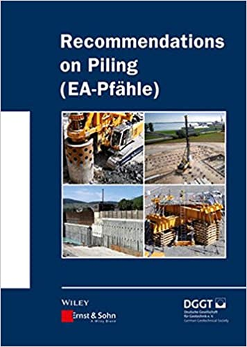 Recommendations on Piling (Ea Pfahle) (Ernst and Sohn Series on Geotechnical Engineering)