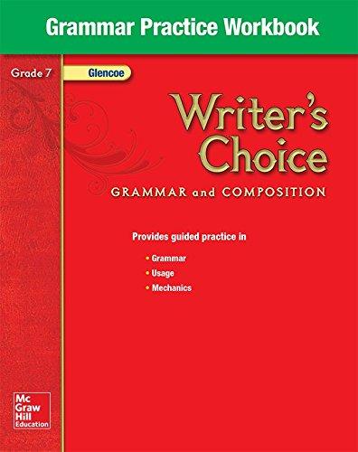 Writers Choice, Grade 7, Grammar Practice Workbook