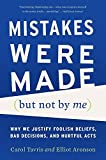 img - for Mistakes Were Made (But Not by Me): Why We Justify Foolish Beliefs, Bad Decisions, and Hurtful Acts by Tavris, Carol, Aronson, Elliot (October 20, 2015) Paperback book / textbook / text book