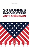 20 bonnes raisons d'être anti-américain par Peltier