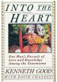 Into the Heart: One Man's Pursuit of Love and Knowledge Among the Yanomama by Kenneth Good (1991-01-03)