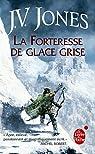 L'Épée des ombres, Tome 4 : La forteresse de glace grise (Orbit) par Jones