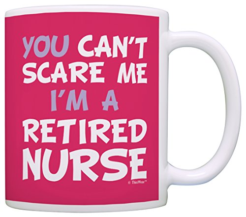 Retirement Gift Can't Scare Me I'm a Retired Nurse Funny Coworker Gift Coffee Mug Tea Cup Pink