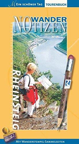 Rheinsteig - WanderNOTIZEN. Das offizielle persönliche Tagebuch zu Europas neuem Top-Trail. Mit 12 heraustrennbaren Luftpostkarten, Stempelseiten, GPS-Daten, Fotoseiten, Kalender bis 2009.