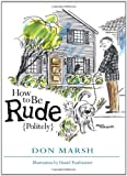 How to Be Rude Politely, Don Marsh, 1933370572