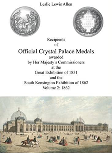 Download Recipients of Official Crystal Palace Medals Awarded by Her Majesty's Commissioners at the Great Exhibition of 1851 and the South Kensington of 1862: 1862 Volume 2 PDF, azw (Kindle), ePub, doc, mobi