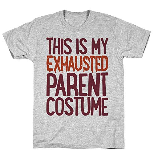 LookHUMAN This is My Exhausted Parent Costume Small Athletic Gray Men's Cotton Tee]()