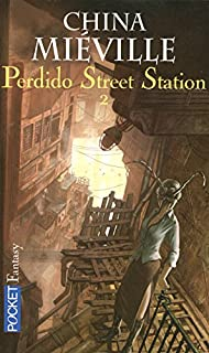 Perdido street station : [2], Miéville, China