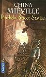 Perdido street station : Tome 2 par Miéville