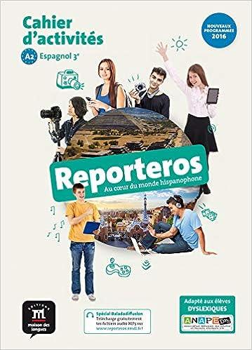 Amazon Fr Reporteros 3e A2 Cahier D Activites D Espagnol Collectif Allemand Jenny Rouet Sophie Hamon Diaz Milagros Carolina Roussel Decaluwe Leen Livres