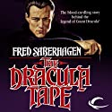 The Dracula Tape: The New Dracula, Book 1 Audiobook by Fred Saberhagen Narrated by Robin Bloodworth