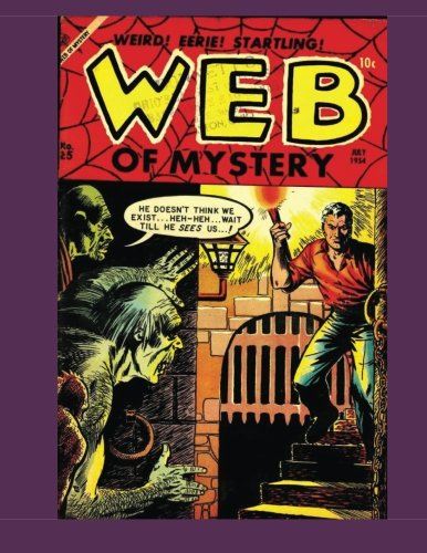 Web Of Mystery #25: Incredible Tales Of Terror and Suspense -- All Stories - No Ads ebook