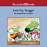 Let's Go, Froggy! | Jonathan London