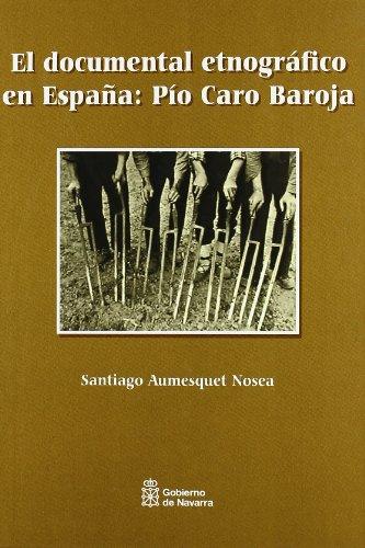 Descargar Libro Documental Etnografico En España - Pio Caro Baroja Santiago Aumesquet Nosea