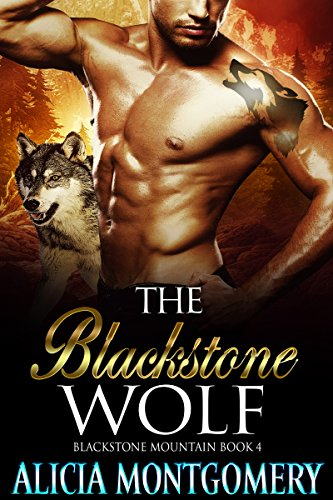 - The Blackstone Wolf: Blackstone Mountain Book 4