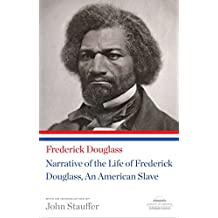 Narrative of the Life of Frederick Douglass, An American Slave: A Library of America Paperback Classic