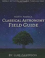 Classical Astronomy Field Guide