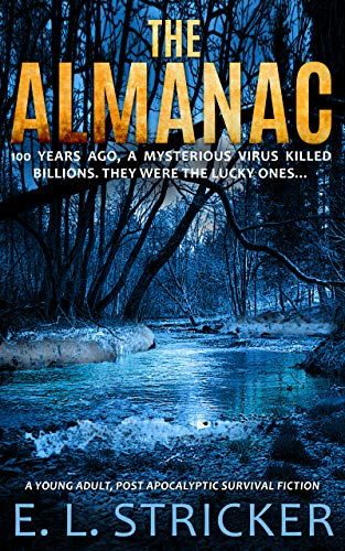 The Almanac: A young adult, post apocalyptic survival fiction by [Stricker, E. L.]