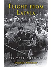 Flight from Latvia: A Six-Year Chronicle