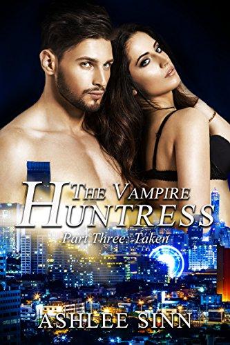Taken Paranormal Vampire Romance Huntress ebook