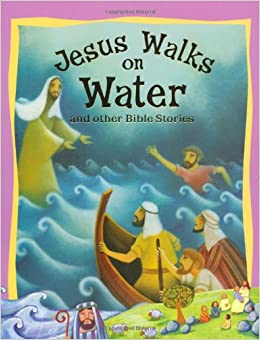 Book Bible Stories Jesus Walks on Water and Other Bible Stories