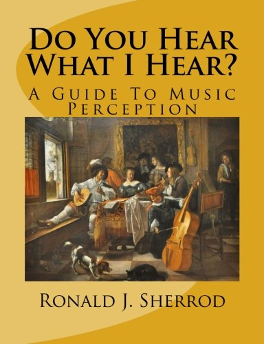 Do You Hear What I Hear?: A Guide To Music Perception