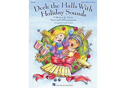 Hal Leonard Deck The Halls With Holiday Sounds Song Collection for Voice and Orff Instruments Teacher Edition (Christmas Songs List For Children)