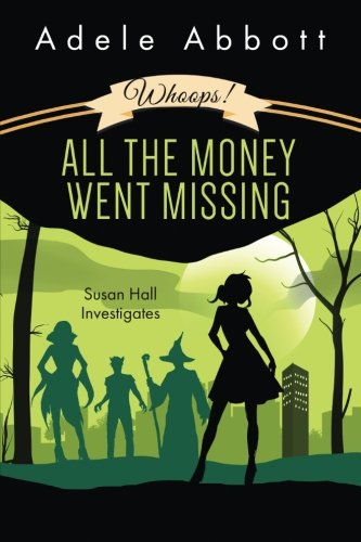 Whoops! All The Money Went Missing (Susan Hall Investigates) (Volume 2)