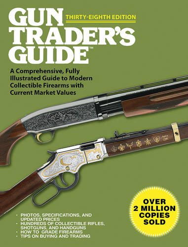 Gun-Traders-Guide-Thirty-Eighth-Edition-A-Comprehensive-Fully-Illustrated-Guide-to-Modern-Collectible-Firearms-with-Current-Market-Values