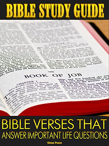 Bible Study Guide: Bible verses that answer important life questions by [Pease, Glenn]