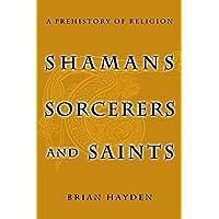 Shamans Sorcerers And Saints