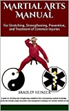 martial arts manual for stretching strengthening prevention and treatment of common injuries