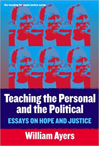 teaching the personal and the political essays on hope and  teaching the personal and the political essays on hope and justice teaching for social justice 11