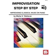 Improvisation Step by Step: Improvising Classical Music on Piano (Book + Online Audio)