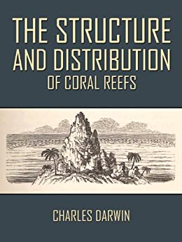 charles darwin theory of coral reefs Darwin's 'big coral atoll idea darwin knew that coral reefs are living things that visualise how darwin developed his theory of how coral atolls formed.