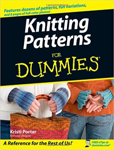Knitting Patterns For Dummies Kristi Porter 9780470045565 Amazon