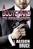 A Bodyguard to Remember (Book 1 Men in Uniform Series)
