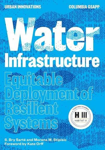 Water Infrastructure: Equitable Development of Resilient Systems