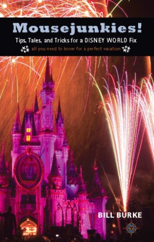 Mousejunkies!: Tips, Tales, and Tricks for a Disney World Fix