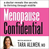 Menopause Confidential: A Doctor Reveals the Secrets to Thriving Through Midlife; Includes Companion PDF, Library Edition