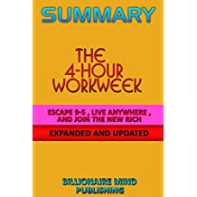 Summary: The 4-Hour Workweek Expanded and Updated: Expanded and Updated, With Over 100 New Pages of Cutting-Edge Content