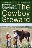 The Cowboy Steward, Kevin Landis, 0595406335