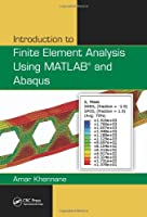 Introduction to Finite Element Analysis Using MATLAB and Abaqus Front Cover