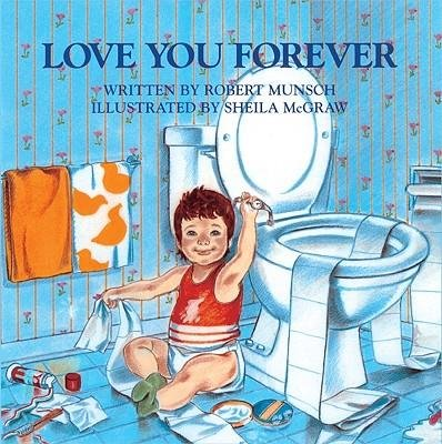 [(Love You Forever )] [Author: Robert N Munsch] [Oct-1999]