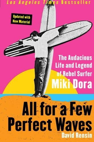 All for a Few Perfect Waves: The Audacious Life and Legend of Rebel Surfer Miki - Miki Shop
