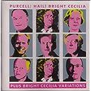 Purcelli: Hail! Bright Cecilia (Plus Bright Cecilia Variations)