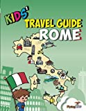 img - for Kids' Travel Guide - Rome: The fun way to discover Rome - especially for kids (Kids' Travel Guide series) book / textbook / text book