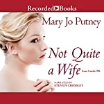 Not Quite a Wife: The Lost Lords, Book 6 | Mary Jo Putney