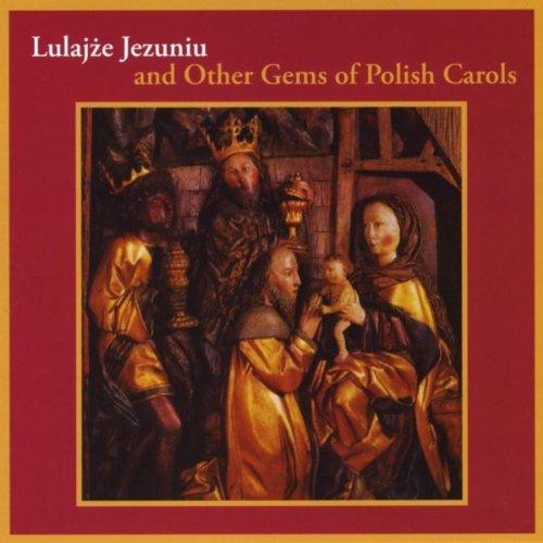 (Lulajze Jezuniu And Other Gems Of Polish Carols)